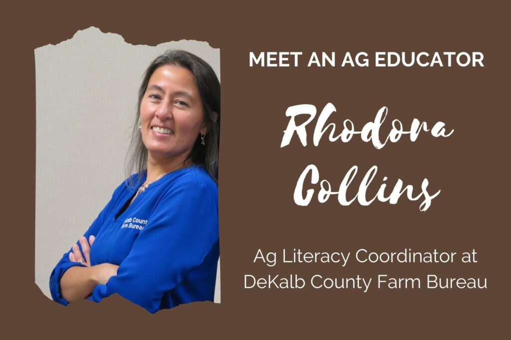 "Brown graphic; text reads, ""Meet an Ag Educator! Rhodora Collins, Ag Literacy Coordiator at DeKalb County Farm Bureau"""